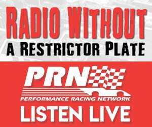 Radio Without A Restrictor Plate: Performance Racing Network (PRN) Listen Live